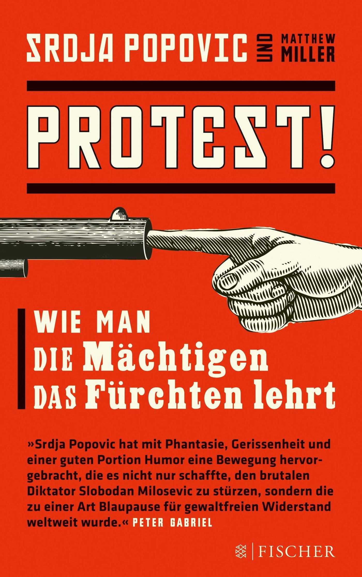 Protest!: Wie man die Mächtigen das Fürchten lehrt (Fischer Paperback)