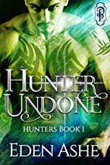 Hunter Undone (Hunters of Willow Creek Book 1) Kindle Edition