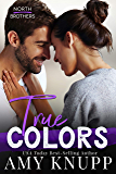 True Colors (North Brothers Book 2)