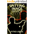 Spitting Image (The Immortal Vagabond Healer Book 2)