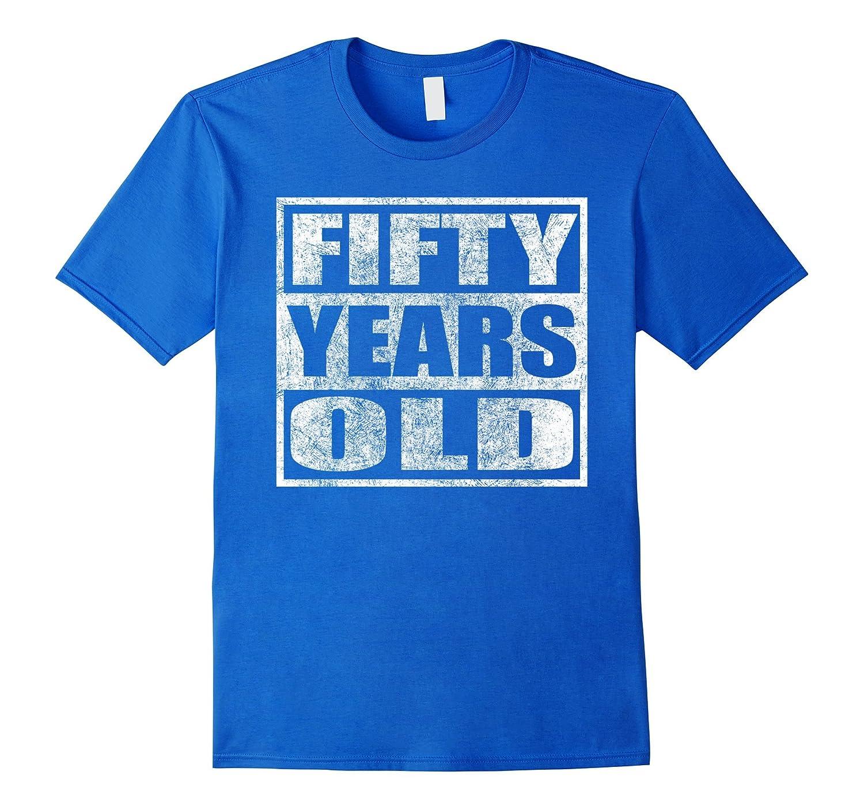 6cc8f511c Fifty Years Old T-Shirt 50 years old gift shirt-RT – Rateeshirt