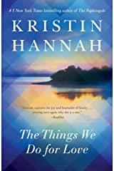 The Things We Do for Love: A Novel Kindle Edition