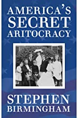 America's Secret Aristocracy Kindle Edition