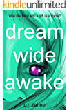 Dream Wide Awake: Was she born with a gift or a curse?