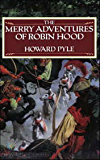 The Merry Adventures of Robin Hood [Whites fine edition]  (Annotated)