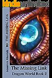 The Missing Link (Dragon World Book 2): Dragon Fantasy Fiction Adventure