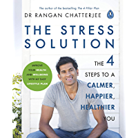 The Stress Solution: 4 steps to a calmer, happier, healthier you (English Edition)
