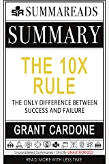 Summary of The 10X Rule: The Only Difference Between Success and Failure by Grant Cardone Kindle Edition