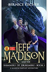 Jeff Madison and the Shimmers of Drakmere (Book 1) Kindle Edition