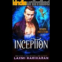 Inception: Alpha Warrior Dragon Shifter Fated Mates Romance (Dragon Protectors Book 1)