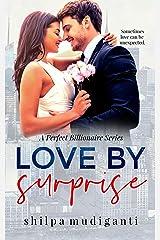 Love by Surprise: A Perfect Billionaire Series Kindle Edition
