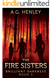 The Fire Sisters (Brilliant Darkness Book 3)