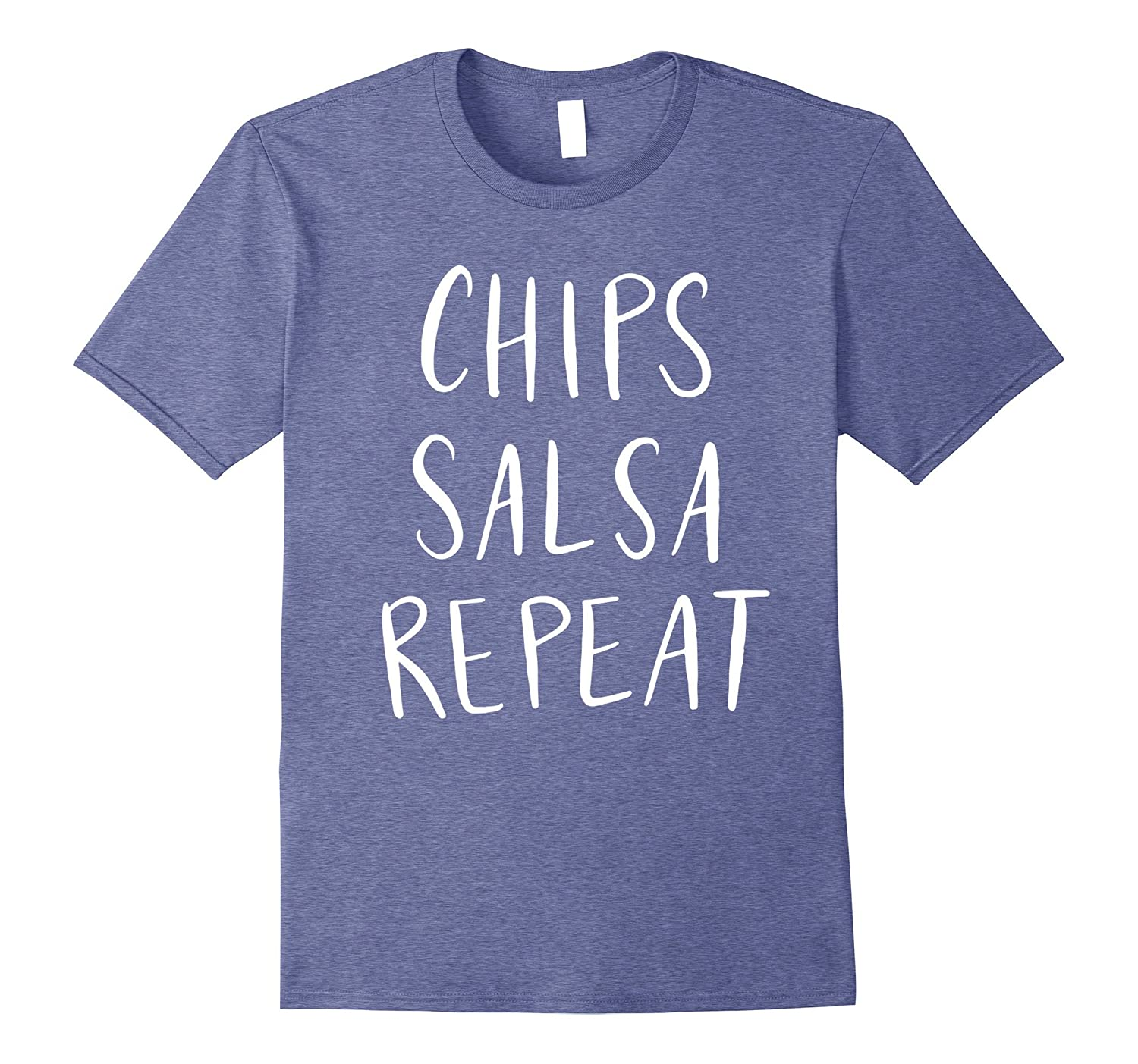 Chips Salsa Repeat T-Shirt Funny Humor Womens Mens Mom Fun-TJ