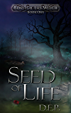 Seed of Life (Bewitch the Witch Book 1)