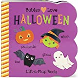 Babies Love Halloween: A Lift-a-Flap Board Book for Babies and Toddlers