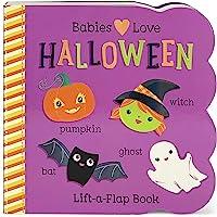 Babies Love Halloween: Chunky Lift a Flap Board Book