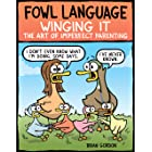 Fowl Language: Winging It: The Art of Imperfect Parenting