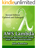 AWS LAMBDA: Serverless Microservices Guide with Simple Instructions, Second Edition Updated and Enlarged (English Edition)