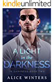 A Light in the Darkness: (In Darkness Book 2)