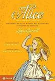 Alice - Coleção Clássicos Zahar - Comentada e Ilustrada