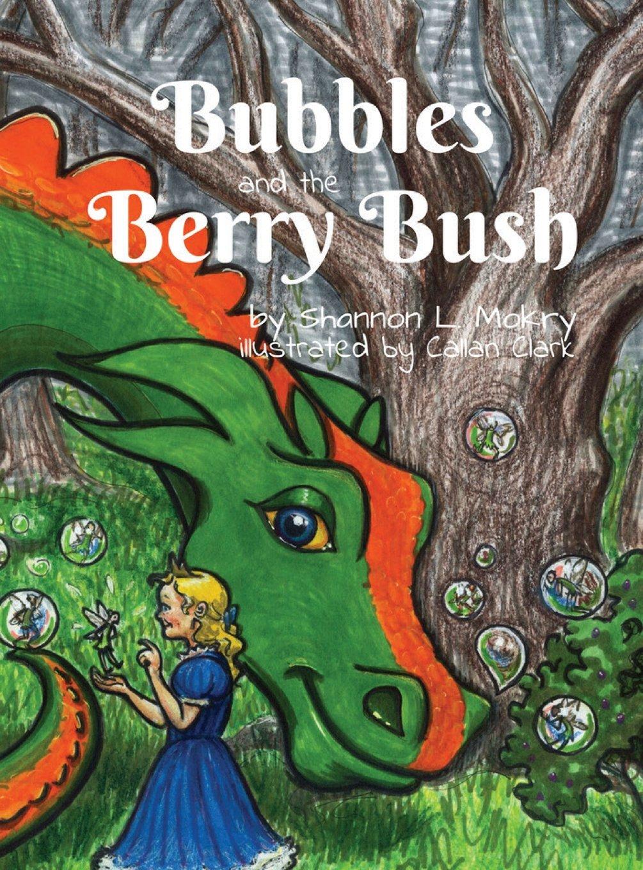 Bubbles and the Berry Bush (Bubbles the Bubble Blowing Dragon)