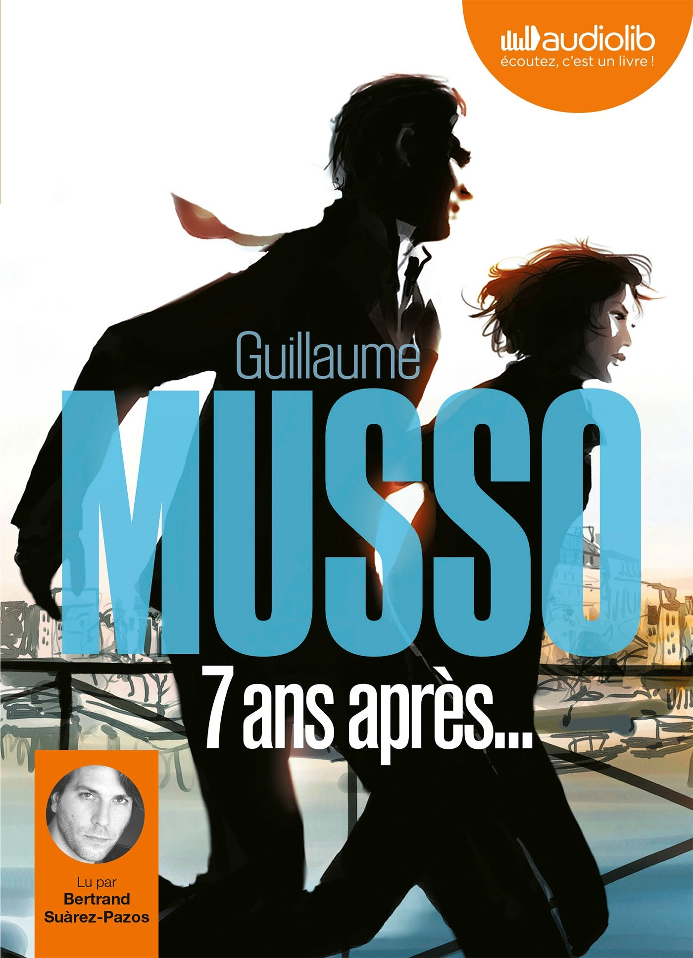[EBOOKS AUDIO] GUILLAUME MUSSO 7 ans après [mp3 192 kbps]