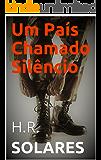 Um País Chamado Silêncio (Históricas Livro 1)