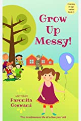 Grow Up Messy! (Hilarious coming of age series for the Middle Grade and above Book 1) Kindle Edition