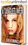A TANGLED WEB - MARK KANE MYSTERIES - BOOK SEVEN: A Private Investigator Mystery & Suspense Series. Murder Mysteries…