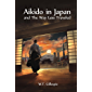 Aikido in Japan and The Way Less Traveled (English Edition)
