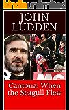 Cantona: When the Seagull Flew