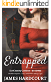 Entrapped: An Erotic Suspense - Tease, Denial and Chastity Cages (The Chastity Contract Book 1)