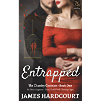 Entrapped: An Erotic Suspense - Tease, Denial and Chastity Cages (The Chastity Contract Book 1) (English Edition)