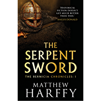 The Serpent Sword (The Bernicia Chronicles Book 1) (English Edition)