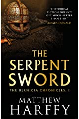 The Serpent Sword (The Bernicia Chronicles Book 1) Kindle Edition