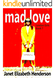 Mad Love (London Girls Book 1)