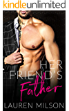 Her Friend's Father: A Steamy Older Man Younger Woman Romance
