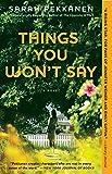 Things You Won't Say: A Novel