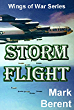 STORM FLIGHT: An Historical Novel of War and Politics (Wings of War Book 5)
