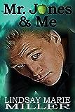 Mr. Jones & Me: A Professor Student Romance (Forbidden Fruit Book 2)