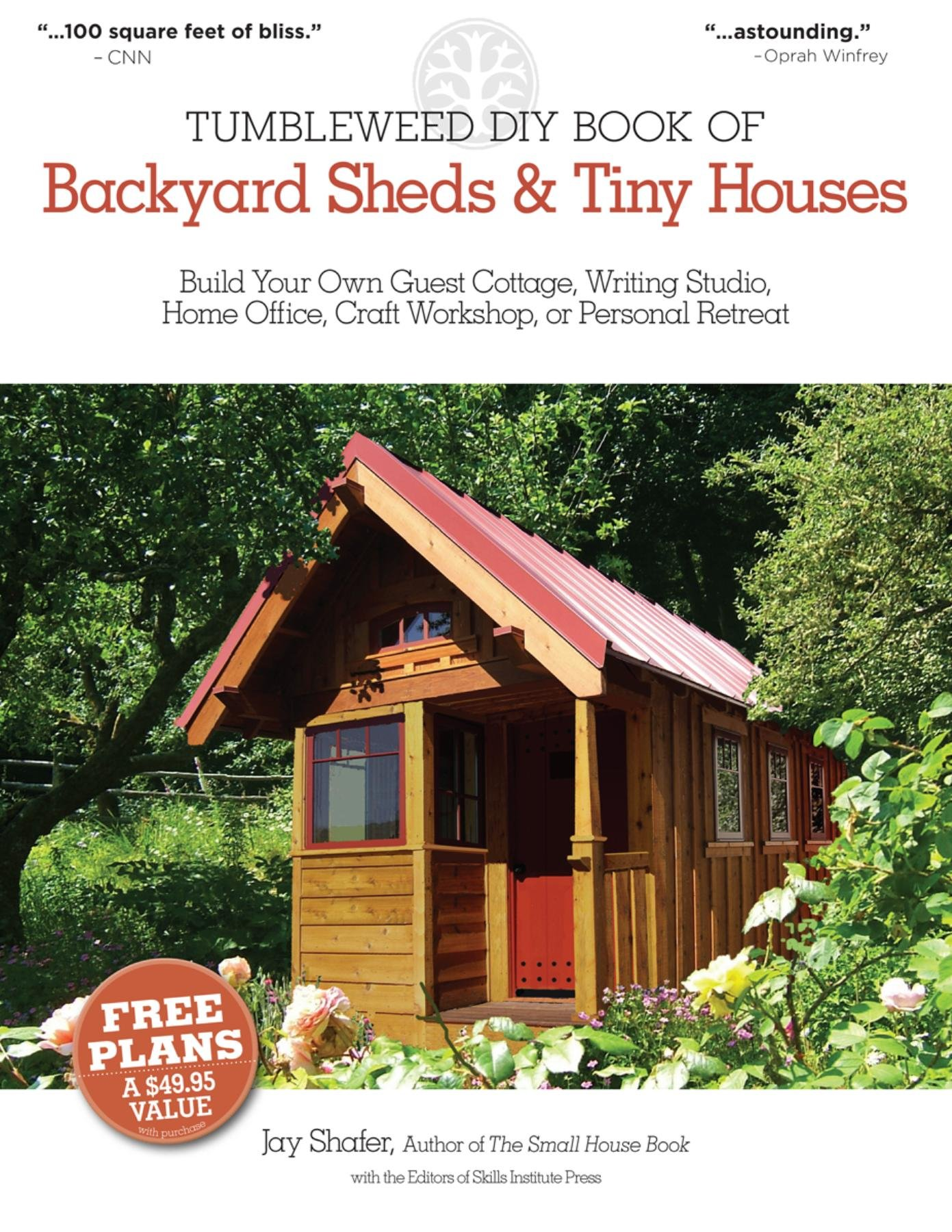 The tumbleweed diy book of backyard sheds and tiny houses build the tumbleweed diy book of backyard sheds and tiny houses build your own guest cottage writing studio home office craft workshop or personal retreat solutioingenieria Choice Image