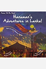 Amma Tell Me about Hanuman's Adventures in Lanka!: Part 3 in the Hanuman Trilogy: 10 Paperback