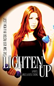 Lighten Up (Body and Soul Series Book 1)