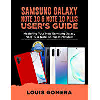 SAMSUNG GALAXY NOTE 10 & NOTE 10 PLUS USER'S GUIDE: Mastering Your New Samsung Galaxy Note 10 & Note 10 Plus in Minutes! (2020 Edition) (English Edition)