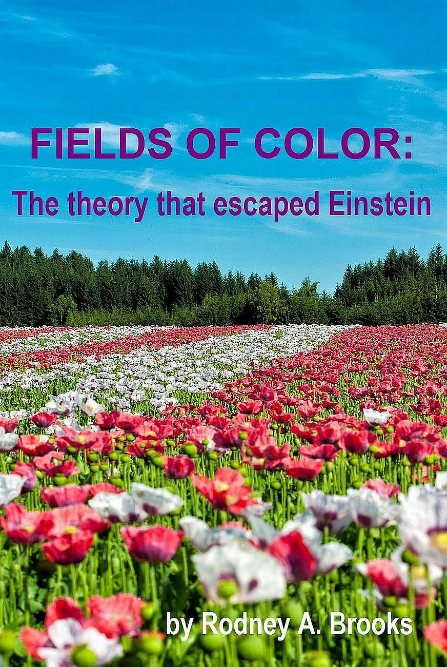 fields of color the theory that escaped einstein rodney a brooks 9780473179762 amazoncom books - Fields Of Color
