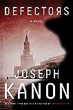 Defectors: A Novel (English Edition)