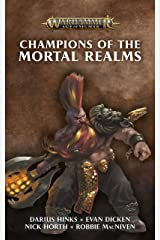Champions of the Mortal Realms (Warhammer Age of Sigmar) Kindle Edition