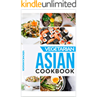 Vegetarian Asian cookbook: Bundle of 5 cookbooks : 297 illustrated vegetarian recipes from Korea, Japan, China, India and Vietnam, step by step instructions to cook asian dishes and food