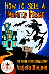 How to Sell a Haunted House: Magic and Mayhem Universe (Haunted Properties Book 1) Kindle Edition