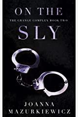 On the Sly : The Grange Complex Book 2 Kindle Edition